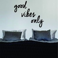 Good Vibes Only Version 3 Quote Decal Sticker Wall Vinyl Art Words Decor