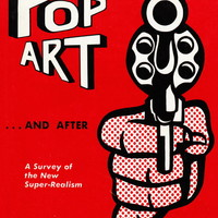 Pop Art . . . And After, A Survey of the New Super-Realism