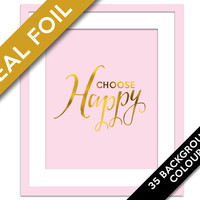Choose Happy - Gold Foil Print - Motivational Art - Inspirational Art Print - Gold Happy Art - Nursery Art - Wedding Gift - Happy Art Poster