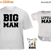 SALE Daddy and Son  Matching Shirts Big Man Little Man Matching Father Baby Tshirt and Baby Boy Bodysuit Father's Day. Father Son Matching