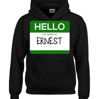 Hello My Name Is ERNEST v1-Hoodie