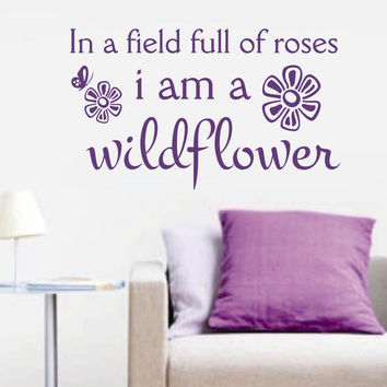 In a field of Roses | Vinyl Wall Lettering | Wall Quotes | Decals