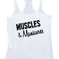 """Womens Tank Top """"Muscles & Manicures"""" 1047 Womens Funny Burnout Style Workout Tank Top, Yoga Tank Top, Funny Muscles & Manicures Top"""