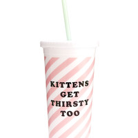 Kittens Get Thirsty Too Tumbler