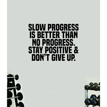 Slow Progress Stay Positive Wall Decal Home Decor Bedroom Room Vinyl Sticker Art Teen Work Out Quote Gym Girls Train Fitness Lift Strong Inspirational Motivational Health