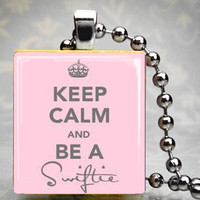 Keep Calm and Be a Swiftie...Scrabble Tile Pendant / Charm...Chain Sold Seperately