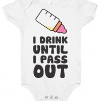 I Drink Until I Pass Out-Unisex White Baby Onesuit