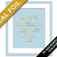 I Prayed For This Child The Lord Has Granted Me - Real Gold Foil Print - 1 Samuel 1:27 - Gold Nursery Art - Biblical Art - Adoption Gift