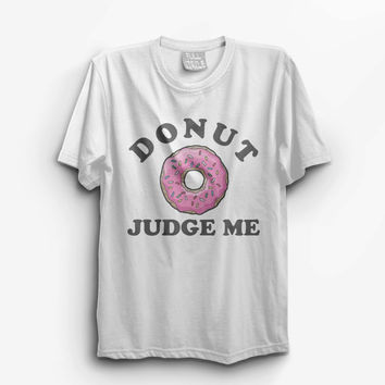 Vintage style Donut Judge Me - UNISEX T Shirt 70s cool rock and roll ironic doughnuts