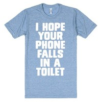 I Hope Your Phone Falls in a Toilet-Unisex Athletic Blue T-Shirt