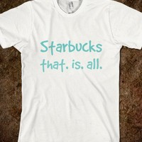 Starbucks. That is all