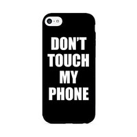 Don't Touch My Phone - iPhone 6 Black Case (C) Andre Gift Shop