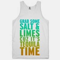 Grab Some Salt And Limes Cuz Its Tequila Time (Tank) | LookHuman.com