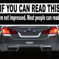 If You Can Read This, Funny Bumper Sticker Vinyl Decal -  Car Truck SUV Honda Acura Jeep BMW Chevy Dodge