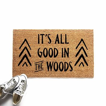 It's All Good in the Woods Doormat