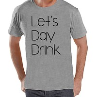 Men's Funny Shirt - Let's Day Drink - Funny Mens Shirts - Drinking Shirt - Grey Tshirt - Gift for Him - Funny Gift Idea for Boyfriend