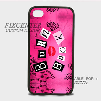 Mean Girls Burn Book Rubber Cases for iPhone 4,4S, iPhone 5,5S, iPhone 5C, iPhone 6, iPhone 6 Plus, Samsung Galaxy S3, Samsung Galaxy S4, Samsung Galaxy S5  phone case design