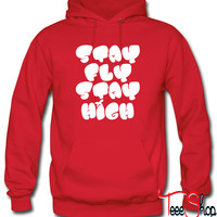 Stay Fly Stay High Hoodie