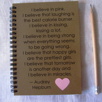 I believe in Pink- Audrey Hepburn quote - 5 x 7 journal