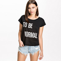 To Be Normal T-shirt