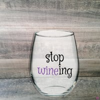 Stop Wineing Stemless Wine Glass. Whine. Whining. 21 ounce. Gift for 21st birthday, mom, dad, daughter, grandmother, friend. Funny Gift