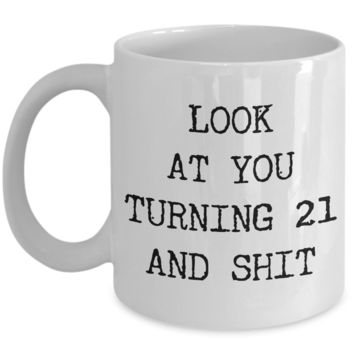 21st Birthday Gifts Funny Birthday Gift Ideas For Happy 21st Birthday Party Over the Hill Mug Legal Age Bday Gifts Birthday Drinking Age Gag Gifts Look at You Mug Coffee Cup