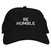 Be Humble Dad Hat