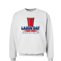 Labor Day - Cheers Sweatshirt