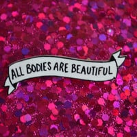 All Bodies Are Beautiful banner lapel pin
