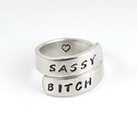 Sassy Bitch Ring, Hand Stamped Aluminum Ring, Stay Sassy and Cool, Individuality Jewelry