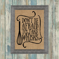 Don't Be Afraid To Take Whisks Burlap Framed Print