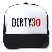 30th Birthday - Dirty 30 - Hat from Zazzle.com