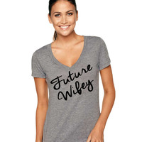Future Wifey Tri-Blend Deep V-Neck shirt, Wifey Tshirt, Wifey Tank, Wifey Top, Bride Shirt, Wifey Tee, Bridal Gift, Bride to be gift