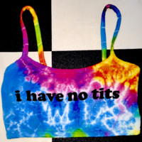 SWEET LORD O'MIGHTY! I HAVE NO TITS TIEDYE BRALET