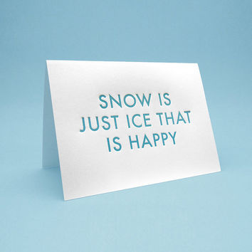 Funny Wintertime Card w/ Envelope. 5x7 letterpress style. Snow is just ice that is happy