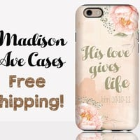 His Love Gives Life John 10:10-11 Jesus Christian Quote Flower Pink Church Bible Verse Watercolor Samsung S5 S7  iPhone 5s 6 Plus Case Tough