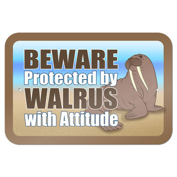 """Beware Protected by Walrus with Attitude 9"""" x 6"""" Metal Sign"""
