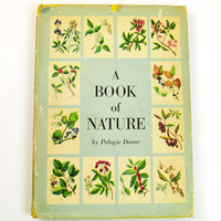 Vintage Book of Nature by Pelagie Doane First Edition Oxford University Press NY 1952 Mid Century Illustrations Collectors Children's Book