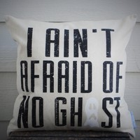I Ain't Afraid of No Ghost Halloween Pillow Cover