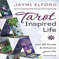Tarot Inspired Life: Use the Cards to Enhance Your Life