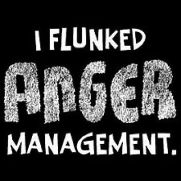 I Flunked Anger Management Tshirt. Great Printed Tshirt For Ladies Mens Style All Sizes And Colors Great Ideas For Xmas Gifts.
