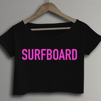 SURFBOARD Pink Beyonce Style Hipster Crop Top Crop Tee Black and White Women Tee Shirt - BD1