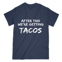 Funny Gift For Food Lover Mens T Shirt After This We're Getting Tacos