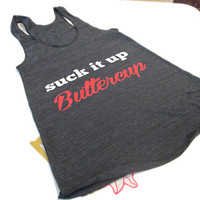 Suck It Up Buttercup - Womens Workout Tank top ECO Racer back clothing running - white / Red text
