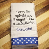 Sorry For Spittin Up Thought I saw a Louisville Fan - UK  Baby Gift - Kentucky Baby - Cats Baby - Wildcats Baby - Can customize for any team