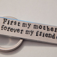 First my Mother, Forever My Friend, Keychain Hand Stamped Aluminium, Mother's Day Gift