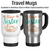Best Sister Ever, Mug For Sister, I Love You Sis, Number One Sister, Beautiful Cup, Gift For Sister, Birthday Gift, Travel Cup, 14oz
