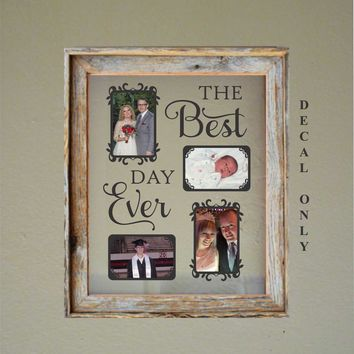 Best Day Ever Photo Decal | DIY Floating Frame | Vinyl Photo Display