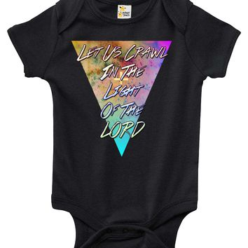Baby Bodysuit - Let Us Crawl in the Light of the Lord