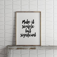 PRINTABLE Art,Make It Simple But Significant,Don Draper Man Men Quote Poster Bauhaus Mid Century ,Typography Art Print,Inspirational Quote